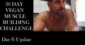 30 Day Vegan Muscle Building Challenge  – DAY 6