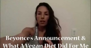 Beyonce's Vegan News and My Experience on a Vegan Diet