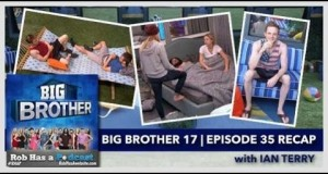 Big Brother 17 Episode 35 Recap with Ian Terry | Thursday, Sept 10, 2015 after BB17 LIVE