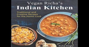 Download Vegan Richa's Indian Kitchen: Traditional and Creative Recipes for the Home Cook PDF