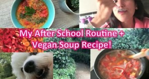 My After School Routine + Vegan Soup Recipe ♥