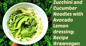 Zoodles and Coodles with Lemon Avocado dressing: Recipe #rawvegan